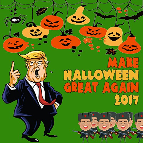 Make Halloween Great Again 2017 -