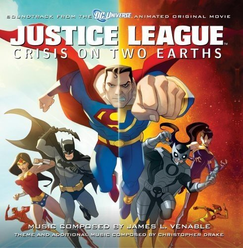 James L. Venable - Justice League: Crisis On Two Earths - Soundtrack to the  Animated Original Movie - Amazon.com Music