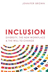 Inclusion: Diversity, The New Workplace & The Will To Change Paperback