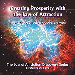 Creating Prosperity with the Law of Attraction