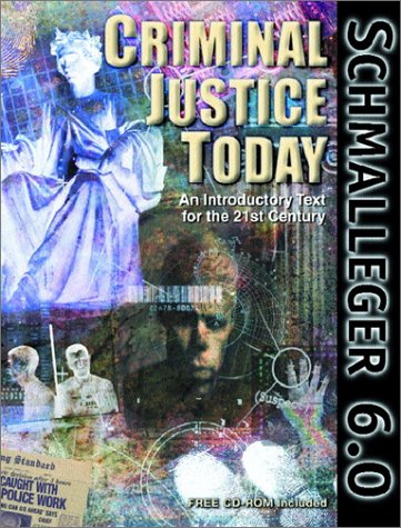 Criminal Justice Today: An Introductory Text for the 21st Century (6th Edition)