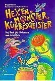Hexen, Monster, Kürbisgeister. Das Buch für Halloween und Gruselfeste