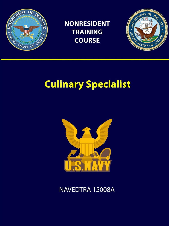 Culinary Specialist - Navedtra 15008a: U S Navy: 9781387969562: Amazon.com:  Books