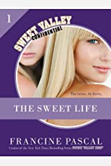 The Sweet Life #1: An E-Serial (Sweet Valley Confidential) Kindle Edition