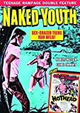 Teenage Rampage Double Feature: Naked Youth (1961) / Hothead (1963)