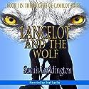 Lancelot and the Wolf: The Knights of Camelot Book 1 Hörbuch von Sarah Luddington Gesprochen von: Joel Leslie