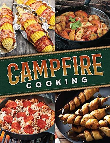 Campfire Cooking (Grilling And Campfire Cooking)