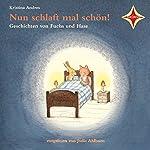 Nun schlaft mal schön! Geschichten von Fuchs und Hase | Kristina Andres
