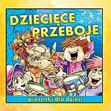 Dzieciece Przeboje. Piosenki Dla Dzieci (Polish Songs for Kids)