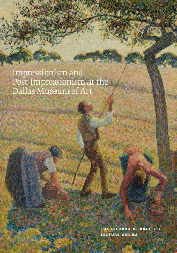 Impressionism and Pillar-Impressionism at the Dallas Museum of Art: The Richard R. Brettell Lecture Series