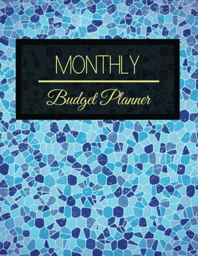 Monthly Budget Planner: Blue Mosaic Design Budget Planner Book With Calendar 2018-2019 Income List, Monthly Expense Categories and Weekly Expense ... Budget Planner and Bill Tracker (Volume 17)