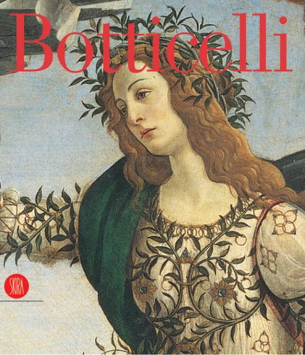 Botticelli: From Lorenzo the Magnificent to Savonarola by Skira