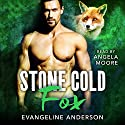 Stone Cold Fox Audiobook by Evangeline Anderson Narrated by Angela Moore