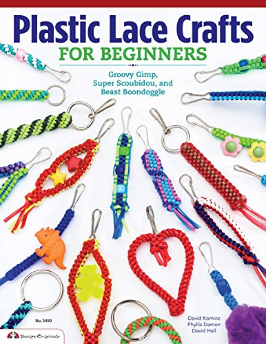 Plastic Craft Lace (Plastic Lace Crafts for Beginners: Groovy Gimp, Super Scoubidou, and Beast Boondoggle (Design Originals) Master the Essential Techniques of Lacing 4-Strand & 6-Strand Key Chains, Bracelets, & More)