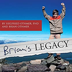 Brian's Legacy: As Shared by His Father Siegfried Othmer