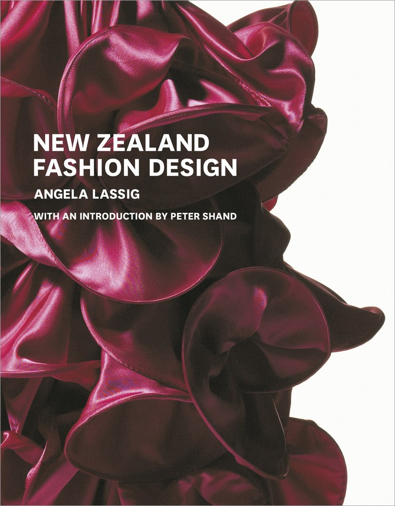 New Zealand Fashion Design Lassig Angela Shand Peter Alexander Hilary 9781877385377 Amazon Com Books