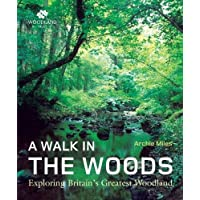 A Walk in the Woods: Exploring Britain's Greatest Woodland