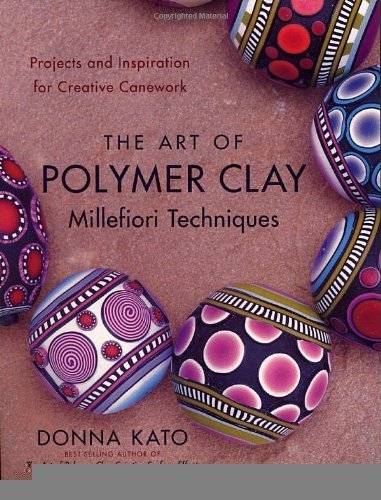 The Art of Polymer Clay Millefiori Techniques: Projects and Inspiration for Creative Canework [Paperback] [2008] (Author) Donna Kato, Vernon Ezell by Potter Craft