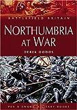 Northumbria at War, Derek Dodds, 1844151492