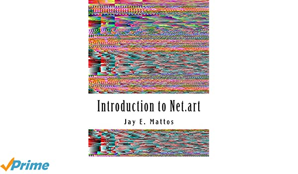 Amazon com: Introduction to Net art: Glitch, Cyberperformance and