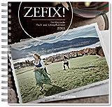 Zefix!: Der bayrische Fluch-und Schimpfkalender 2011