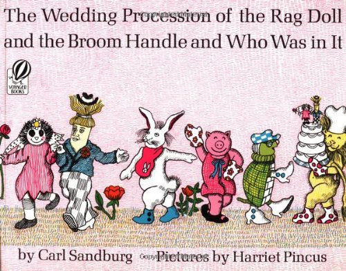 The wedding procession of the rag doll and the broom handle and the wedding procession of the rag doll and the broom handle and who was in it carl sandburg harriet pincus 9780156954877 amazon books junglespirit Images