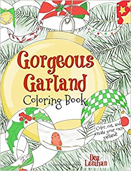 amazoncom gorgeous garland coloring book color cut and create your own christmas garland 9780997469509 dea lenihan books - Create Your Own Coloring Book