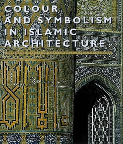 Colour And Symbolism In Islamic Architecture