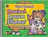 Year Round Preschool Lesson Planner, Teacher Created Resources Staff, 0743936698