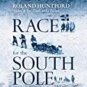 Race for the South Pole: The Expedition Diaries of Scott and Amundsen Audiobook by Roland Huntford Narrated by Bronson Pinchot