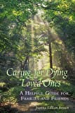 Caring for Dying Loved Ones, Joanna Lillian Brown, 0981982018