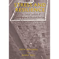 Stress and Resilience: The Social Context of Reproduction in Central Harlem
