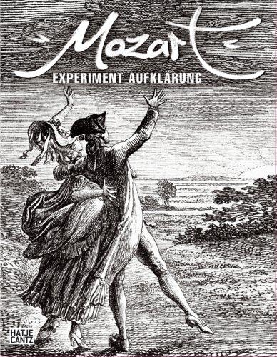 Mozart. Experiment Aufklärung im Wien des ausgehenden 18. Jahrhunderts. Essayband