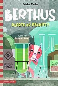 Berthus (4) : Alerte au Pschitt !
