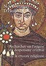 Recherche sur l'origine du Despotisme oriental : Suivi de De la cruauté religieuse par Jackson