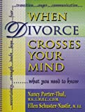 When Divorce Crosses Your Mind... . What You Need to Know, Porter-Thal, Nancy and Schuster-Nastir, Ellen, 0975494503