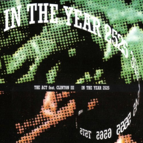 The Act Feat. Clinton III-In the Year 2525-12INCH VINYL-FLAC-1992-LoKET Download