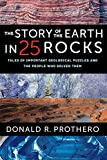 img - for The Story of the Earth in 25 Rocks: Tales of Important Geological Puzzles and the People Who Solved Them book / textbook / text book