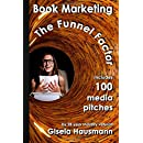 BOOK MARKETING: The Funnel Factor: Including 100 Media Pitches