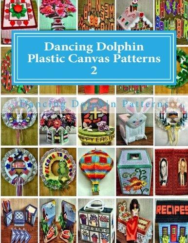 Dancing Dolphin Plastic Canvas Patterns 2: DancingDolphinPatterns.com (Volume 2)