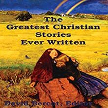 The Greatest Christian Stories Ever Written Audiobook by Henry Van Dyke, Johanna Spyri, Leo Tolstoy, Mark Twain Narrated by Shannon Latham, Joshua McConnaughey