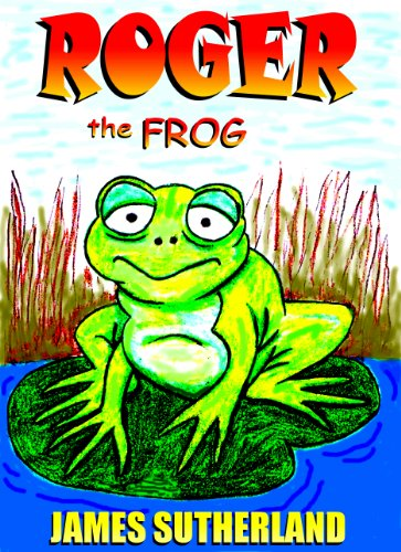 Roger the Frog (The Roger the Frog Trilogy Book 1) by [Sutherland,