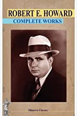 Complete Works of Robert E. Howard Kindle Edition