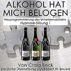 Alkohol Hat Mich Belogen [Alcohol Has Lied to Me]