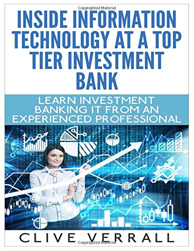Inside Information Technology At A Top Tier Investment Bank
