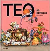 Teo se disfraza (Teo descubre el mundo): Amazon.es: Denou, Violeta: Libros