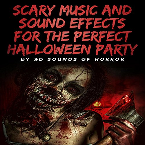 Scary Music and Sound Effects for the Perfect Halloween (Perfect Halloween Party Songs)