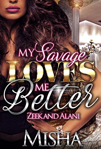 My Savage Loves Me Better