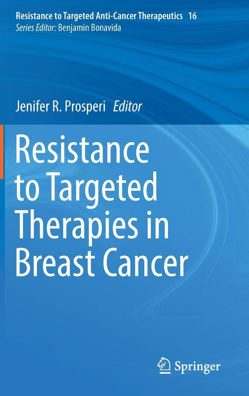 Resistance To Targeted Therapies In Breast Cancer  Resistance To Targeted Anti Cancer Therapeutics  16  Band 16