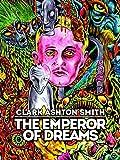 Clark Ashton Smith: The Emperor of Dreams